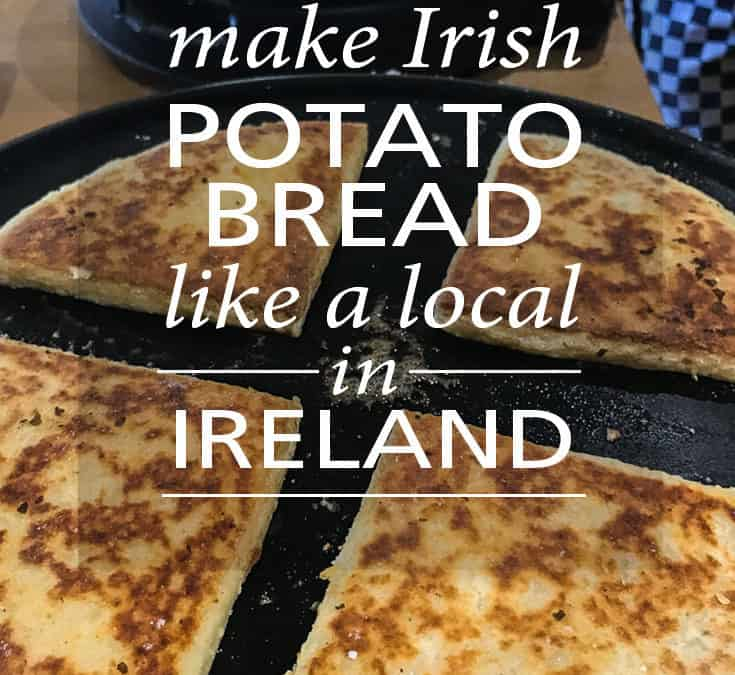 Recipe for Irish Potato Bread (and a Simpler Life in Northern Ireland)